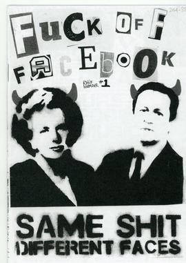 Fuck off Facebook: Issue 1, Same Shit, Different Faces